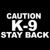 "CAUTION K-9 STAY BACK V1 (6"" REFLECTIVE White/Silver) Vinyl Decal Window Sticker"