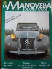 LA MANOVELLA E RUOTE A RAGGI n°6 1990 Citroen 2 CV - De Tomaso Mangusta   [P60]