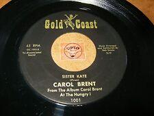CAROL BRENT - SISTER KATE - BILL BAILEY  / LISTEN -  JAZZ GIRL