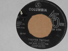 "THE DAVE CLARK FIVE -Tabatha Twitchit- 7"" 45"