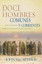 Doce Hombres : Comunes y Corrientes by John MacArthur (2004, Paperback)