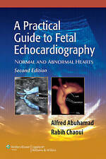 A Practical Guide to Fetal Echocardiography: Normal and Abnormal Hearts by...