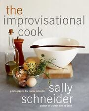 IMPROVISATIONAL COOK By Sally Schneider - Hardcover **BRAND NEW**