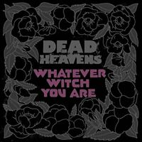 Dead Heavens - Whatever Witch You Are [CD]