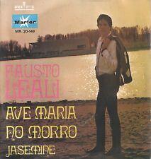 "FAUSTO LEALI 7""PS Spain 1970 Ave Maria No Morro"