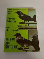 What You Should Know About The purple Martin by J. L. Wade Paperback 1993 EUC