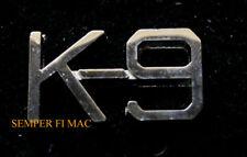 K-9 SCRIPT CUT OUT LAPEL HAT PIN UP VEST US ARMY MARINES NAVY AIR FORCE VETERAN
