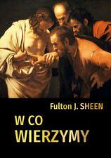 W co wierzymy - Sheen Fulton J.