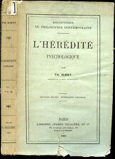 Théodule Ribot : L'HEREDITE PSYCHOLOGIQUE - 1882. Psychologie