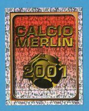 MERLIN - CALCIO 2001 -Figurina n.0- STEMMA MERLIN - NEW