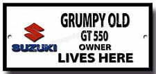 GRUMPY OLD SUZUKI GT550 OWNER LIVES HERE, HIGH GLOSS METAL SIGN.MOTORCYCLES.