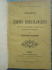 Maurice BARRES : LE CULTE DU MOI. EXAMEN DE TROIS IDEOLOGIES, 1892. E.O.