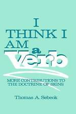 I Think I Am a Verb: More Contributions to the Doctrine of Signs (Topics in Cont