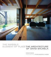 NEW The Invisible Element of Place: The Architecture of David Salmela