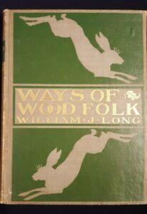 Ways of Wood Folk by William J Long 1899