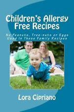 Children's Allergy Free Recipes : No Peanuts, Tree-Nuts, or Eggs Used in...