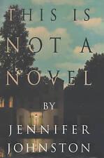 This Is Not a Novel, Johnston, Jennifer, New Book