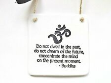 Inspirational Gift Present Moment Buddha Positive Quote Hanging Sign Wall Plaque