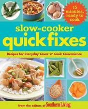 Slow Cooker Quick Fixes : Recipes for Everyday Cover 'N' Cook Convenience by So…