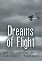 Dreams of Flight: General Aviation in the United States by Bednarek (GA History)
