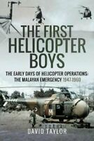 The First Helicopter Boys The Early Days of Helicopter Operatio... 9781526754134
