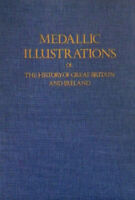 Medallic Illustrations of the History of Great Britain Ireland 1979 450? Pages
