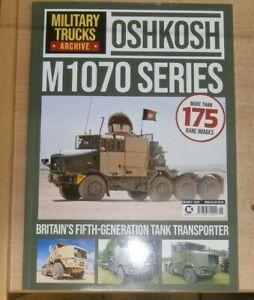 Military Trucks Archive magazine Vol 5 2021 Oshkosh M1070 Series 5th Gen transp