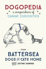 Dogopedia: A Compendium of Canine Curiosities-Justine Hankins