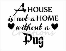 """""""PUG HOME"""" House Dog Breed Saying 8.5"""" x 11"""" Stencil Plastic Sheet NEW S297"""