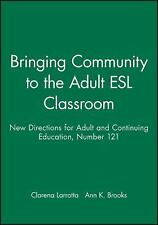 Bringing Community to the Adult ESL Classroom: New Directions for Adult and Cont