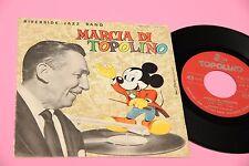 "RIVERSIDE JAZZ BAND ACOCELLA, BERGONZI .. 7"" MARCIA DI TOPOLINO ORIG 1965 ITALY"