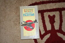 AN ILLUSTRATED DATA GUIDE TO WORLD WAR 2 FIGHTERS BY CHRISTOPHER CHANT