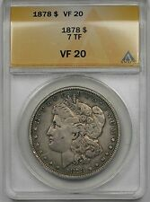 1878 Morgan Silver Dollar $1 VF 20 ANACS (7TF)