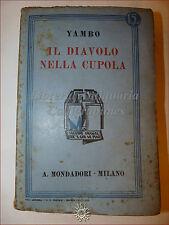 Yambo, IL DIAVOLO NELLA CUPOLA 1935 Libri Azzurri Mondadori Romanzo