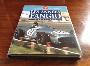 Les Années Fangio (1950-1955) - Gérard Crombac - ETAI - 2000