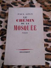 LEVY Paul : Le chemin de la mosquée - Grasset, 1946 - signé