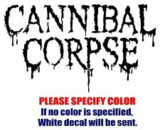 """CANNIBAL CORPSE Band Graphic Die Cut decal sticker Car Truck Boat Window 7"""""""