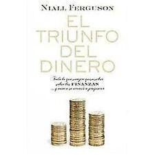 El triunfo del dinero/ The Ascent of Money: Como las finanzas mueven el mundo/ A