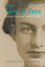 WITH LOVE & FURY SELECTED LETTERS OF JUDITH WRIGHT  Ed Patricia Clarke NEW