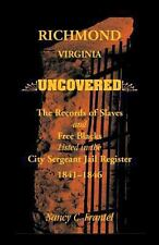 Richmond, Virginia Uncovered : The Records of Slave and Free Blacks Listed in...