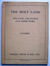 THE HOLY LAND: THE PEOPLE AND THEIR WORK 1950 Sanders illustrated PB VGC