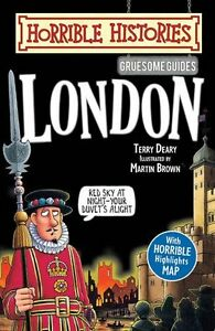 Gruesome Guides: London (Horrible Histories) By Terry Deary