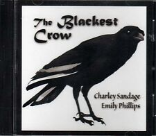 The Blackest Crow ~ Emily Phillips and Charley Sandage ~ Folk ~ CD Album ~ New