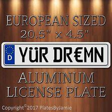 YüR DR€MN EURO STYLE Aluminum European License Plate Tag German YUR DREMN