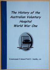 The History of the Australian Voluntary Hospital WW1 by Neil C Smith-Signed Copy