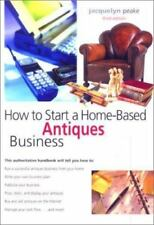 How to Start a Home-Based Antiques Business, 3rd (Home-Based Business-ExLibrary