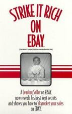 Strike It Rich on Ebay: The World's Largest Online Internet Auction-ExLibrary