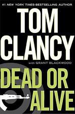 Dead or Alive by Grant Blackwood and Tom Clancy