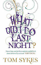 What Did I Do Last Night? by Tom Sykes (Paperback, 2008)
