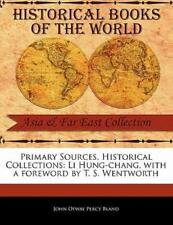Primary Sources, Historical Collections: Li Hung-Chang, With A Foreword By T....